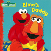 Elmo's Daddy: Sesame Street: Touch & Feel (Board Book)