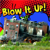 Blow It Up!: Destruction Lift Flaps & Pull Tabs (Board Book)