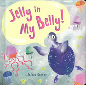 Jelly in My Belly! (Padded Board Book)