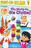 The Scoop on Ice Cream!:  Ready To Read Level 3 (Paperback)