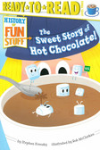 The Sweet Story of Hot Chocolate!: Ready To Read Level 3 (Paperback)