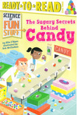 The Sugary Secrets Behind Candy:  Ready To Read Level 3 (Paperback)