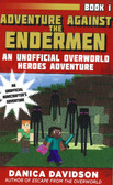 Adventure Against the Endermen: An Unofficial Overworld Heroes Adventure, Book 1 (Paperback)
