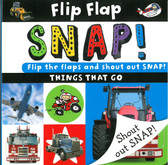 Flip Flap SNAP! Things That Go: Lift the Flaps (Board Book)