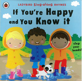 If You're Happy and You Know It: Ladybird Sing-along Rhymes (Board Book)