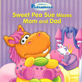 Sweet Pea Sue Misses Mom and Dad: Pajanimals (Board Book)