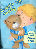 Z/CASE OF 8 -  Cuddle Up Teddy: Sleepy Cuddle Pillow Book (Cloth Book)