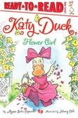Katy Duck, Flower Girl: Ready To Read Level One (Paperback)