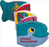 Dolly Dolphin at Play School: Squeaky Clean (Bath Book)