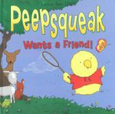 Peepsqueak Wants a Friend! (Hardcover)