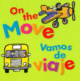 On the Move / Vamos de Viaje  (Board Book)