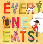 Every One Eats! (Board Book)