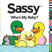 Sassy: Who's My Baby? Lift-a-Flap (Board Book)