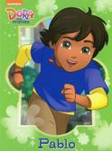 Pablo:   Dora and Friends (Board Book)