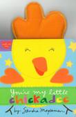 You're My Little Chickadee (Board Book)