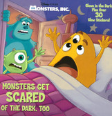Monsters Get Scared Of The Dark, Too: Disney PIXAR Monsters Inc. (Paperback)
