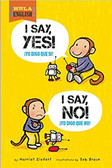 I Say Yes I Say No/¡Yo Digo Que Si! ¡Yo Digo Que No! (Hardcover)