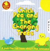 Chick Pea and the Changing Trees: Seasons Pull-The-Tab (Board Book)