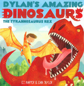 The Tyrannosaurus Rex: Dylan's Amazing Dinosaurs (Paperback)