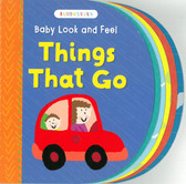 Things That Go: Baby Look and Feel (Board Book)