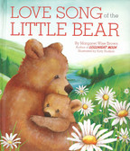 Love Song of the Little Bear: Margaret Wise Brown (Padded Hardcover)