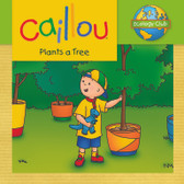 Caillou Plants a Tree: Ecology Club (Paperback)