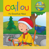 Caillou As Good As New: Ecology Club (Paperback)