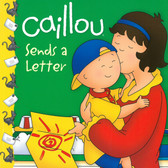 Caillou Sends a Letter (Paperback)
