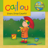 Caillou Every Drop Counts: Ecology Club (Paperback)