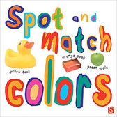 Spot and Match Colors (Board Book)