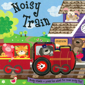 Noisy Train: Noisy Wheels (Board Book)