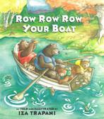 Row Row Row Your Boat: Iza Trapani  (Paperback)