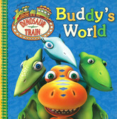 Buddy's World: Dinosaur Train (Board Book)