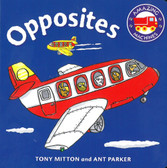 Opposites: Amazing Machines (Board Book)