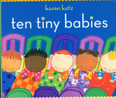 Ten Tiny Babies: Karen Katz (Board Book)