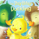 The Itsy Bitsy Duckling (Board Book)