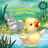 Thumper and the Noisy Duck: Touch & Feel Disney Bunnies (Board Book)