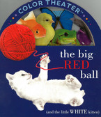 The Big Red Ball (and the little WHITE kitten) (Board Book)