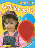 Birthday Party: Busy Tots Touch & Feel(Board Book)