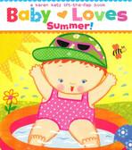 Baby Loves Summer!: Karen Katz Lift-a-Flap (Board Book)