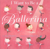 I Want to Be a Ballerina (Hardcover)