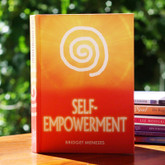 Self-Empowerment - A guide to generate your own happiness and peace