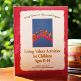 Living Values Activities for Children Ages 8-14