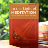 In the Light of Meditation -  A guide to meditation and spiritual development (includes Meditation CD)