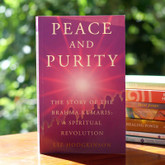 Peace and Purity - A personal account of the birth and growth of a powerful spiritual organisation