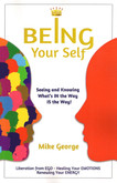 Being Your Self - Seeing and Knowing What's IN the Way IS the Way!