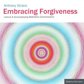 Embracing Forgiveness - Guided meditations for clarity and a new perspective