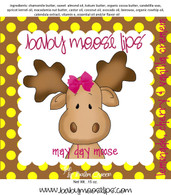 Baby Moose Lips - May Day Moose