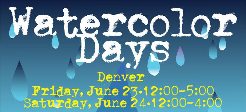 Watercolor Days, June 23 & 24, Denver Store Only