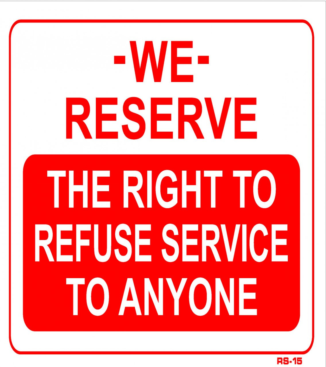 Sign we reserve the right to refuse service emissions depot 174